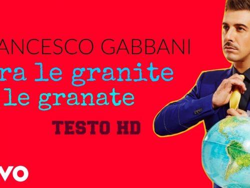 Francesco Gabbani – Tra le granite e le granate, con testo e video