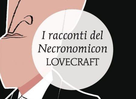 Leggiamo I racconti del Necronomicon di H. P. Lovecraft