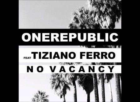 OneRepublic – No Vacancy ft. Tiziano Ferro, con testo e video