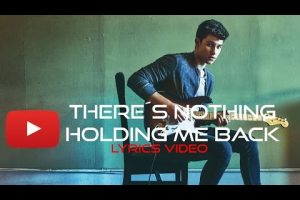 Shawn Mendes – There's Nothing Holdin' Me Back, con testo e video