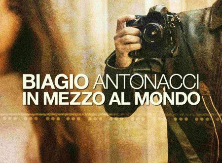 Biagio Antonacci – In mezzo al mondo, con testo e video