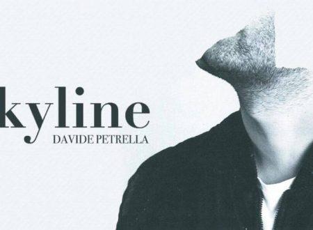 Davide Petrella – Skyline , con testo e video ufficiale