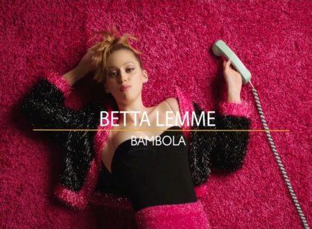 Betta Lemme – Bambola, con testo e video ufficiale