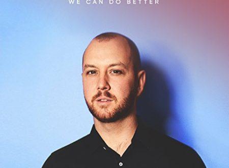 Matt Simons – We Can Do Better , con testo e video ufficiale