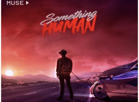 Muse – Something Human , con testo e video ufficiale