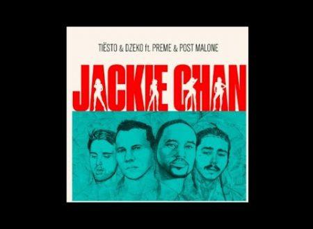 Tiësto e Dzeko ft. Preme e Post Malone – Jackie Chan, con testo e video