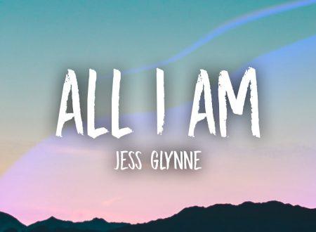 Jess Glynne – All I Am, con testo e video ufficiale