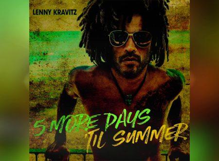 Lenny Kravitz – 5 More Days Til Summer, con testo e video