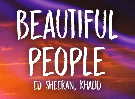 Ed Sheeran – Beautiful People (feat. Khalid), con testo e video ufficiale