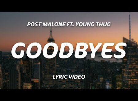 Post Malone – Goodbyes (feat. Young Thug), con testo e video ufficiale