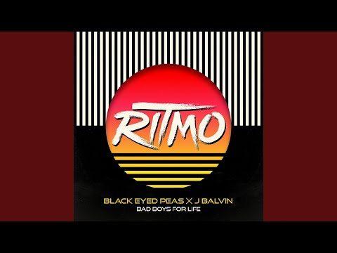 The Black Eyed Peas feat. J Balvin – Ritmo (Bad Boys For Life)