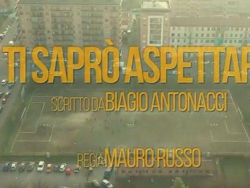 Biagio Antonacci – Ti saprò aspettare, testo e video ufficiale
