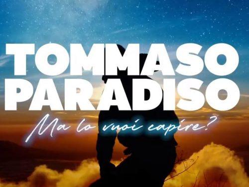 Tommaso Paradiso – Ma lo vuoi capire? , con testo e video