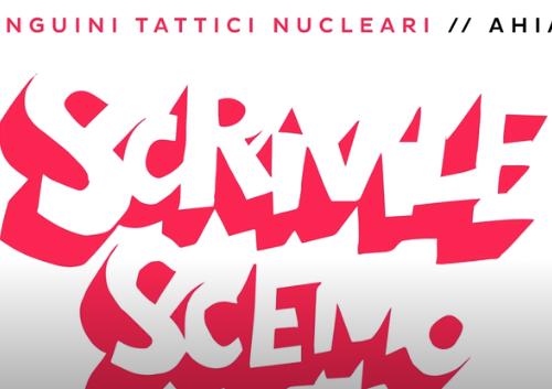 Pinguini Tattici Nucleari – Scrivile Scemo, testo e video